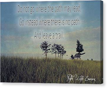 Leave A Trail Emerson Quote Canvas Print by Dan Sproul
