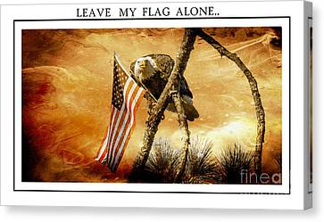 Leave My Flag Alone Canvas Print