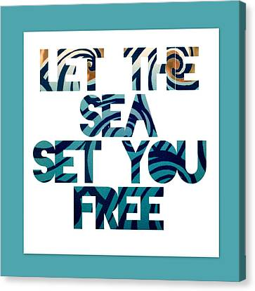 Let The Sea Set You Free Canvas Print