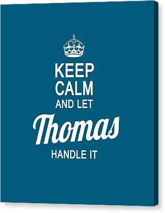 Let Thomas Handle It Canvas Print by Sophia