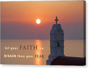 Let Your Faith Be Bigger Than Your Fear Canvas Print