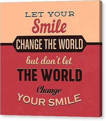 Dedication Canvas Print - Let Your Smile Change The World by Naxart Studio