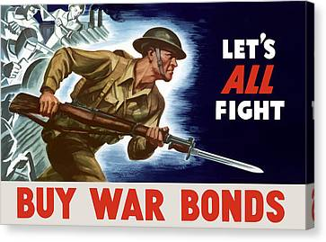 Let's All Fight Buy War Bonds Canvas Print by War Is Hell Store