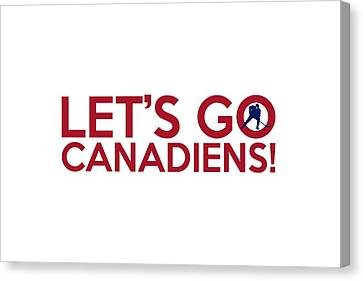 Let's Go Canadiens Canvas Print