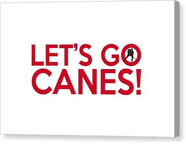 Let's Go Canes Canvas Print