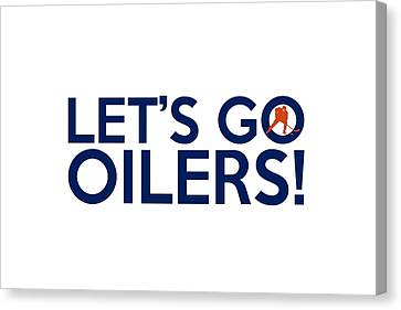 Let's Go Oilers Canvas Print