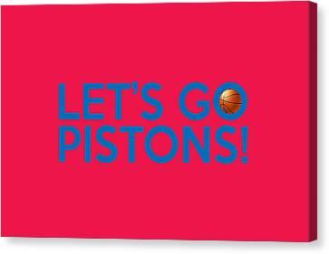Let's Go Pistons Canvas Print