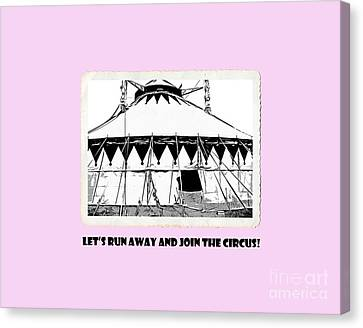 Let's Run Away And Join The Circus Tee Canvas Print by Edward Fielding