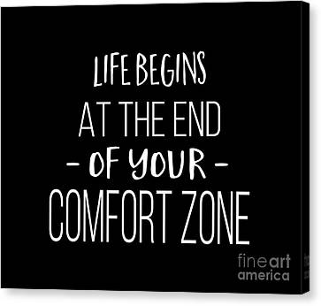 Life Begins At The End Of Your Comfort Zone Tee Canvas Print by Edward Fielding