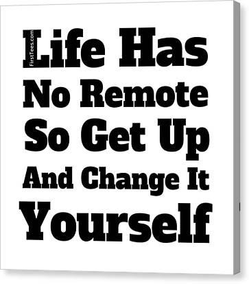 Life Has No Remote Canvas Print