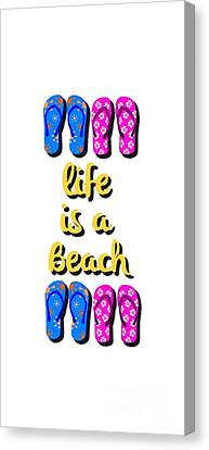 Life Is A Beach Design Canvas Print by Edward Fielding