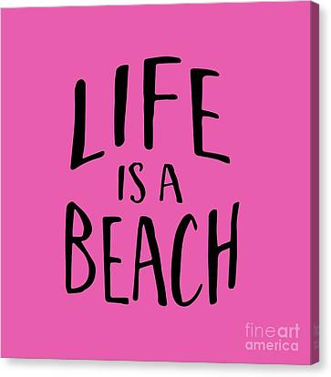 Life Is A Beach Words Black Ink Tee Canvas Print by Edward Fielding
