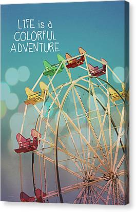Life Is A Colorful Adventure Canvas Print by Linda Woods