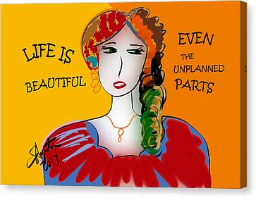 Lead The Life Canvas Print - Life Is Beautiful - Even The Unplanned Parts by Sharon Augustin