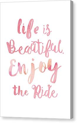 Life Is Beautiful Canvas Print by Mike Taylor
