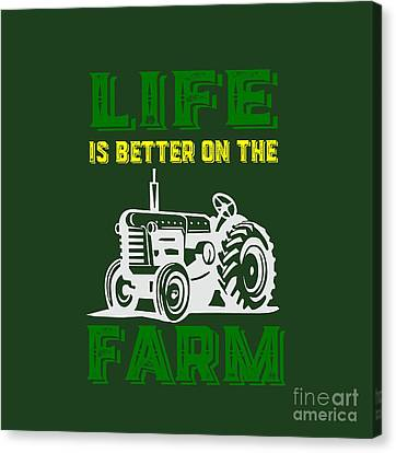 Life Is Better On The Farm Tee Canvas Print by Edward Fielding