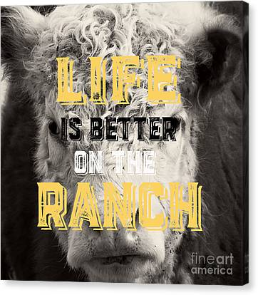 Life Is Better On The Ranch Square Canvas Print by Edward Fielding