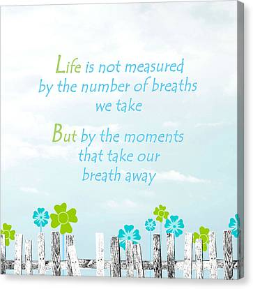 Life Measured Canvas Print by Cherie Duran