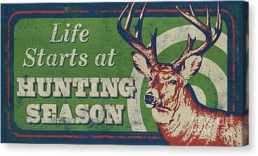 Canvas Print - Life Starts Hunting Season by Bruce Miller