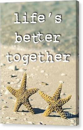 Life's Better Together Starfish Canvas Print