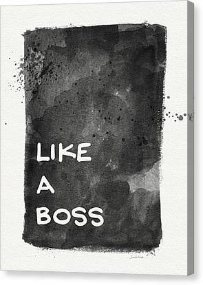 Like A Boss- Black And White Art By Linda Woods Canvas Print by Linda Woods