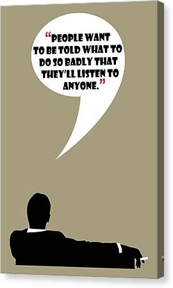 Listen To Anyone - Mad Men Poster Don Draper Quote Canvas Print