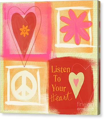Listen To Your Heart Canvas Print by Linda Woods