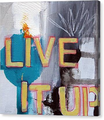 Live It Up Canvas Print by Linda Woods