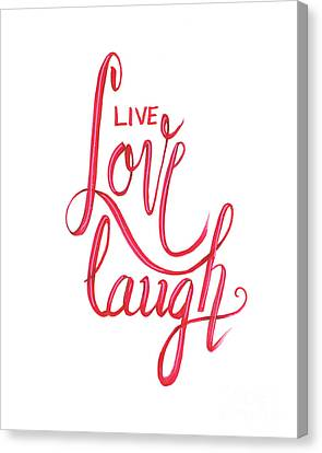 Canvas Print featuring the drawing Live Love Laugh by Cindy Garber Iverson