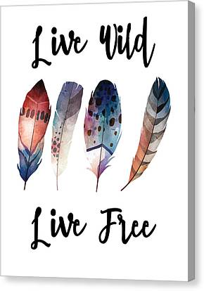 Live Wild Live Free Canvas Print by Jaime Friedman