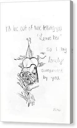 Canvas Print featuring the drawing Lonley Surrounded By You by Rebecca Wood