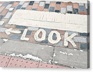Look Sign Canvas Print by Tom Gowanlock