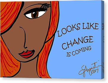 Looks Like Change Is Coming Canvas Print by Sharon Augustin