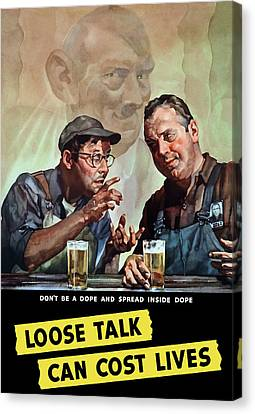 Loose Talk Can Cost Lives - Ww2 Canvas Print by War Is Hell Store