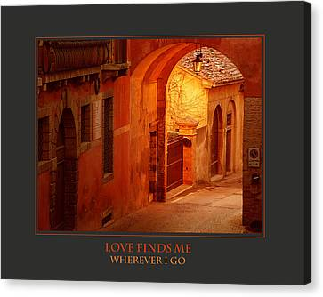 Love Finds Me Wherever I Go Canvas Print by Donna Corless
