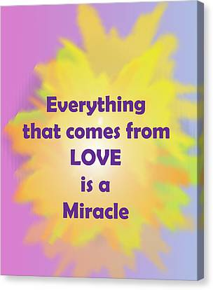 Love Is A Miracle Canvas Print