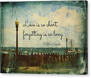 Love Is So Short Pablo Neruda Quotation Art Canvas Print by Aurelio Zucco