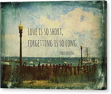 Love Is So Short Pablo Neruda Quotation Art II Canvas Print by Aurelio Zucco