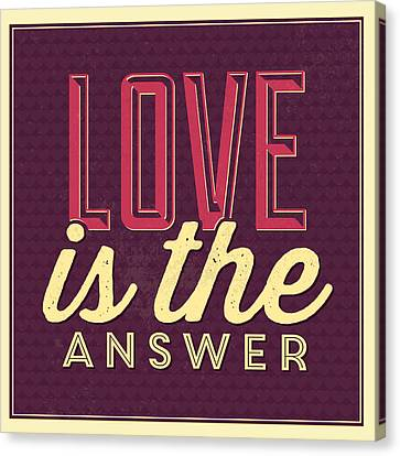 Love Is The Answer Canvas Print by Naxart Studio