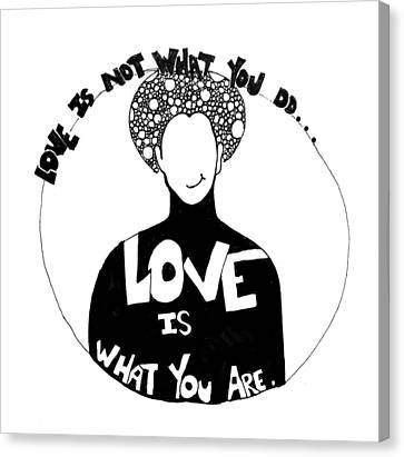 Love Is What You Are Canvas Print