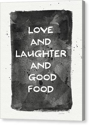 Love Laughter And Good Food- Art By Linda Woods Canvas Print by Linda Woods