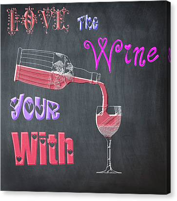 Love The Wine Your With - Chalk Canvas Print by Bill Cannon