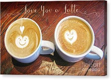 Love You A Latte Canvas Print by Shari Warren