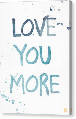 Love You More- Watercolor Art Canvas Print by Linda Woods