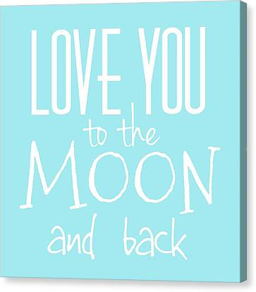 Engagement Canvas Print - Love You To The Moon And Back  by Marianna Mills