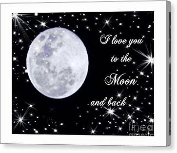 Love You To The Moon And Back Canvas Print by Michelle Frizzell-Thompson