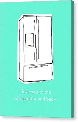 Love You To The Refrigerator- Art By Linda Woods Canvas Print