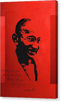 Mahatma Gandhi - First They Ignore You... Canvas Print by Serge Averbukh
