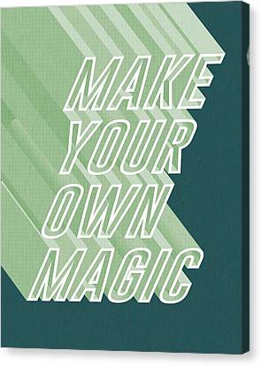 Modern Canvas Print - Make Your Own Magic by Studio Grafiikka