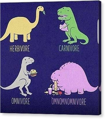 Me!! I'm An Omnomnomnivor!! 😂😂 Canvas Print by Natalie Anne